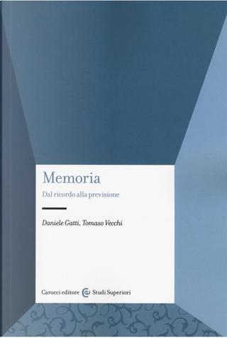 Memoria by Daniele Gatti, Tomaso Vecchi