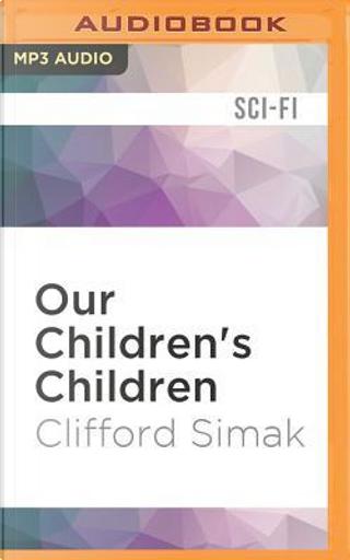 Our Children's Children by Clifford Simak