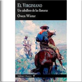 El Virginiano by Owen Wister