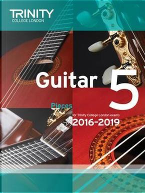 Guitar Exam Pieces Grade 5 2016-2019 by Trinity College London