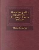 Homelies Judeo-Espagnoles - Primary Source Edition by Moise Schwab