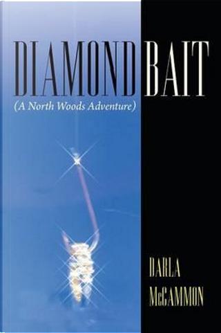 Diamond Bait by Darla Mccammon