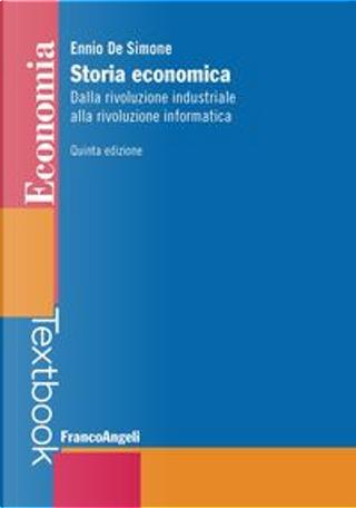 Storia economica. Dalla rivoluzione industriale alla rivoluzione informatica by Ennio De Simone