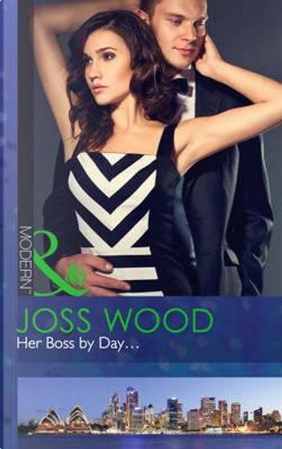 Her Boss by Day... (Sydney's Most Eligible..., Book 1) by Joss Wood