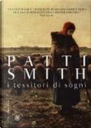 I tessitori di sogni by Patti Smith