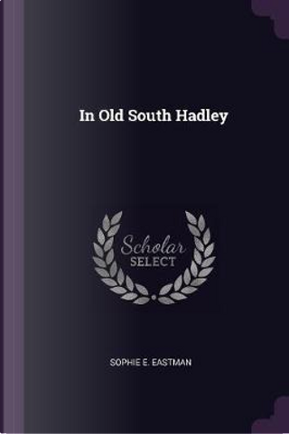 In Old South Hadley by Sophie E. Eastman