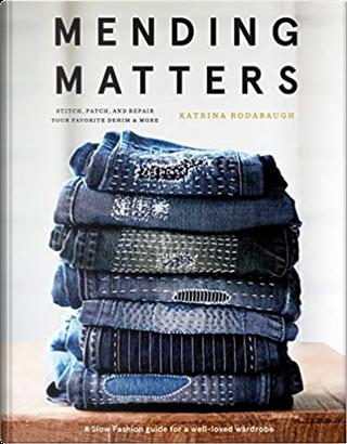 Mending Matters by Katrina Rodabaugh