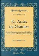 El Alma de Garibay by Tomás Barrera