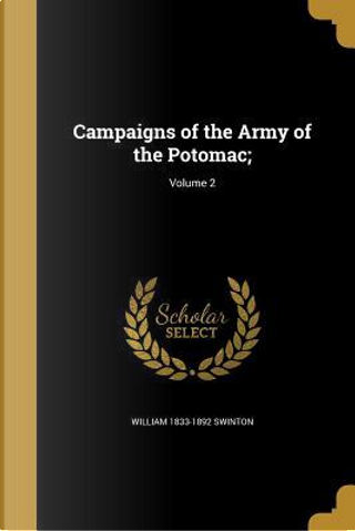 CAMPAIGNS OF THE ARMY OF THE P by William 1833-1892 Swinton