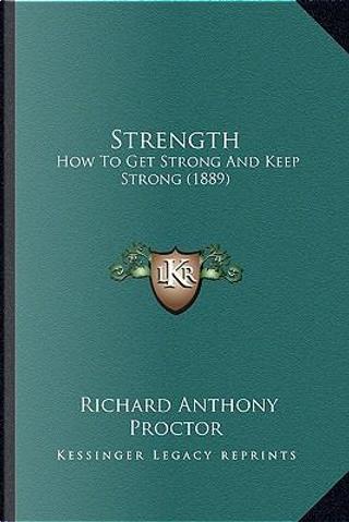 Strength by Richard Anthony Proctor