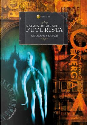 Raimondo Mirabile, futurista by Graziano Versace
