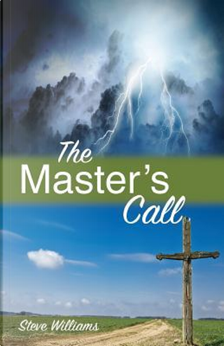 The Master's Call by Steve Williams