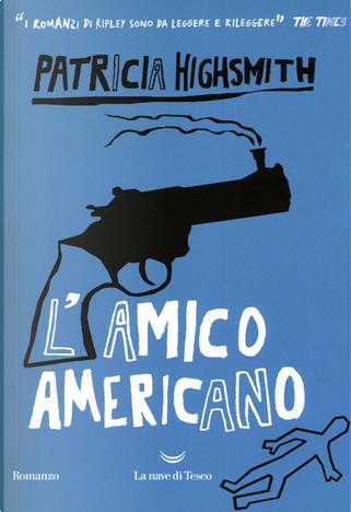 L'amico americano by Patricia Highsmith