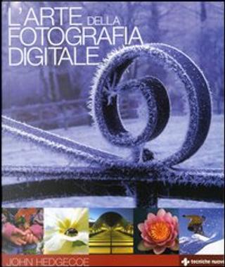 L' arte della fotografia digitale by John Hedgecoe