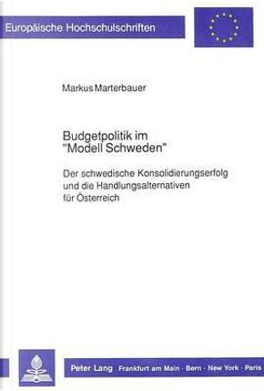 Budgetpolitik im «Modell Schweden» by Markus Marterbauer