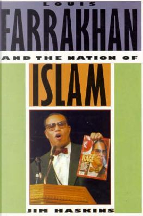Louis Farrakhan and the Nation of Islam by James Haskins