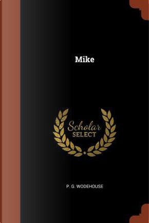 Mike by p. g. wodehouse