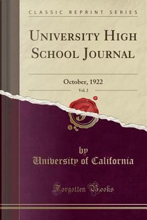 University High School Journal, Vol. 2 by University Of California
