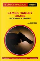 Incendio a bordo by James Hadley Chase