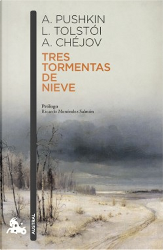 Tres tormentas de nieve by Aleksandr Sergueevich Pushkin, Anton Pavlovich Chejov, Lev Nikolaevič Tolstoj
