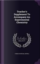 Teacher's Supplement to Accompany an Experimental Chemistry by Lyman Churchill Newell