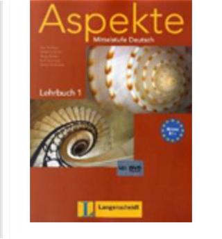 Aspekte, 1: Lehrbuch mit DVD by Tanja Sieber, Ralf Sonntag, Helen Schmitz, Ute Koithan