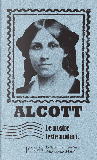 Le nostre teste audaci by Louisa May Alcott