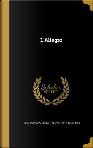 LALLEGRO by John 1608-1674 Milton