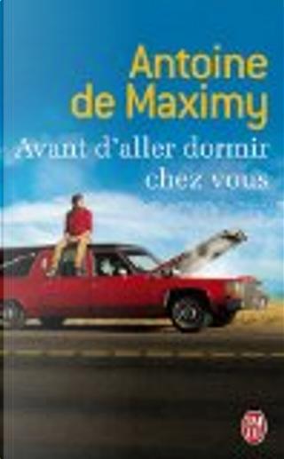Avant d'aller dormir chez vous by Antoine de Maximy
