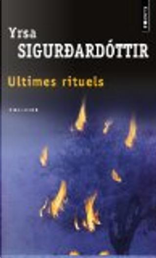Ultimes rituels by Yrsa Sigurðardóttir
