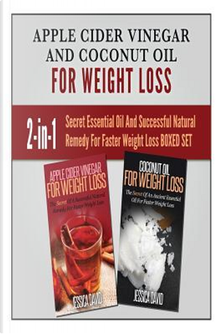 Apple Cider Vinegar and Coconut Oil for Weight Loss by Jessica David