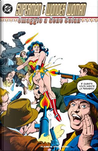 Superman e Wonder Woman: Omaggio a Gene Colan by Gene Colan, Steve Gerber, Marv Wolfman, Paul Levitz, Paul Kupperberg, Roy Thomas, Dan Mishkin