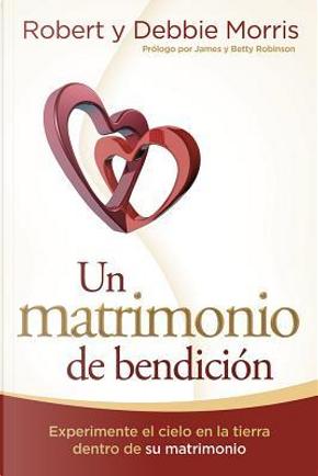 Un Matrimonio de bendición / The Blessed Marriage by Robert Morris