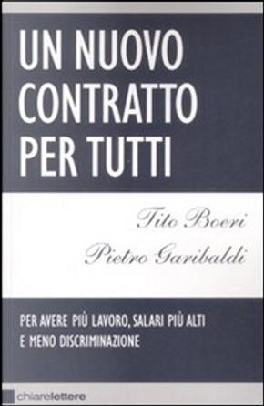 Un nuovo contratto per tutti by Pietro Garibaldi, Tito Boeri