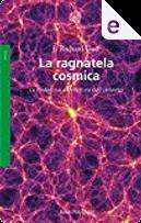 La ragnatela cosmica by Richard J. Gott
