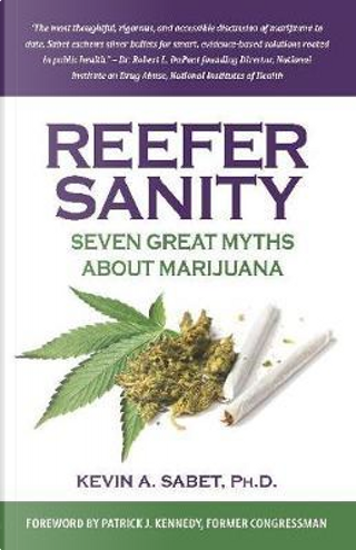 Reefer Sanity by Kevin A., Ph.D. Sabet