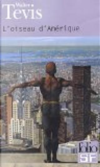 L'oiseau d'Amérique by Michel Lederer, Walter S. Tevis, André-François Ruaud