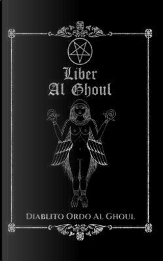 Liber Al Ghoul by Diablito Ordo Al Ghoul