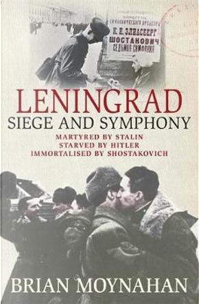 Leningrad by Brian Moynahan