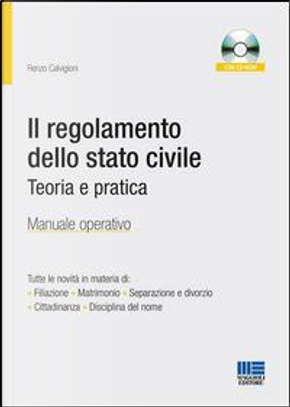 Il regolamento dello stato civile. Teoria e pratica. Manuale operativo. Con CD-ROM by Renzo Calvigioni