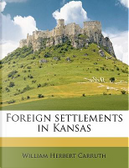 Foreign Settlements in Kansas by William Herbert Carruth