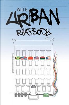Urban Rhapsody by Wili G