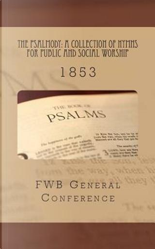 The Psalmody by Alton E. Loveless