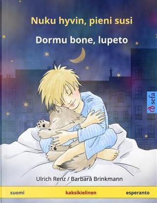 Nuku hyvin, pieni susi – Dormu bone, lupeto. Kaksikielinen satukirja (suomi – esperanto) by Ulrich Renz