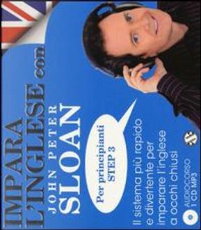 Impara l'inglese con John Peter Sloan. Per principianti Step 3. Audiolibro. CD Audio by John Peter Sloan