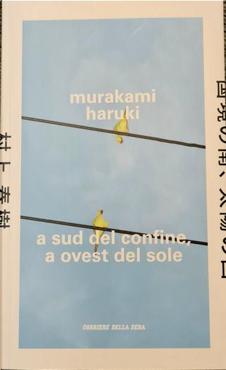 A sud del confine, a ovest del sole by Haruki Murakami