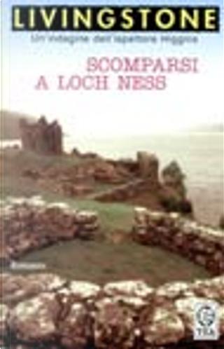 Scomparsi a Loch Ness by J. B. Livingstone