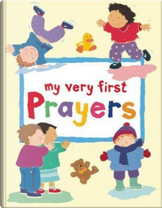 My Very First Prayers by Lois Rock