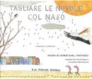 Tagliare le nuvole col naso by Ella Frances Sanders