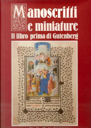 Manoscritti e miniature by Giulia Bologna